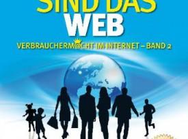 Wir sind das Web. Erfolgreicher flirten, professioneller bewerben, gezielter shoppen – so nutzen Sie die Chancen des neuen Internet-Zeitalters.